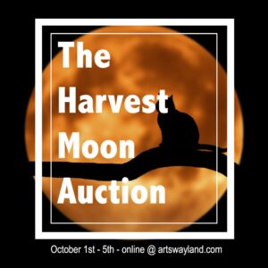 The Harvest Moon Virtual Auction @ Arts Wayland and The W Gallery