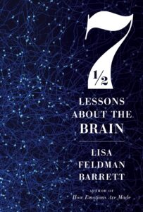 7 1/2 Lessons about the Brain with Dr. Lisa Feldman Barrett