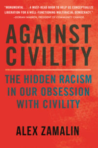 Against Civility with Alex Zamalin